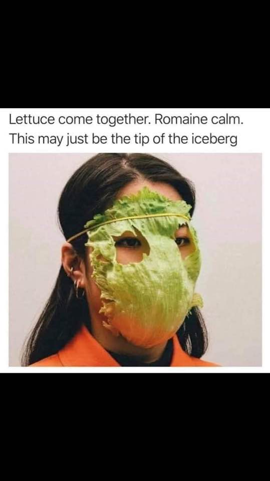 Lettuce Come Together, Romaine Calm, Tip of the Iceberg